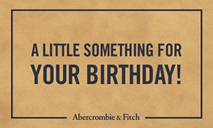 Beige gift card with the words, A LITTLE SOMETHING FOR YOUR BIRTHDAY! Abercrombie & Fitch
